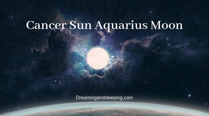 Cancer Sun Aquarius Moon – Personality, Compatibility