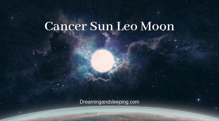 Cancer Sun Leo Moon – Personality, Compatibility