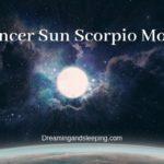 Cancer Sun Scorpio Moon – Personality, Compatibility