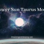 Cancer Sun Taurus Moon – Personality, Compatibility