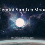Gemini Sun Leo Moon – Personality, Compatibility
