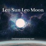 Leo Sun Leo Moon – Personality, Compatibility