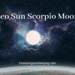 Leo Sun Scorpio Moon – Personality, Compatibility