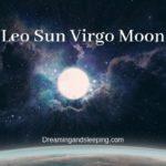 Leo Sun Virgo Moon – Personality, Compatibility