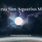 Taurus Sun Aquarius Moon – Personality, Compatibility