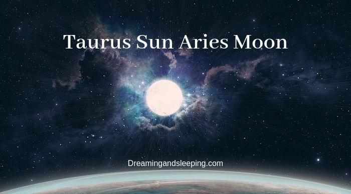 Taurus Sun Aries Moon – Personality, Compatibility