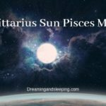 Sagittarius Sun Pisces Moon – Personality, Compatibility