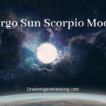 Virgo Sun Scorpio Moon – Personality, Compatibility
