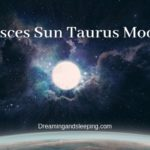 Pisces Sun Taurus Moon – Personality, Compatibility