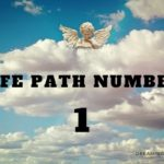 Life Path Number 1 – Meaning, Personality, Compatibility