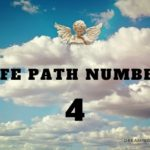 Life Path Number 4 – Meaning, Personality, Compatibility