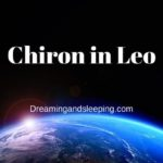 Chiron in Leo