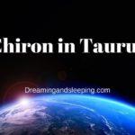 Chiron in Taurus
