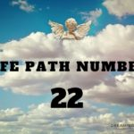 Life Path Number 22 – Meaning, Personality, Compatibility