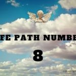 Life Path Number 8 – Meaning, Personality, Compatibility
