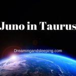 Juno in Taurus