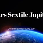 Mars Sextile Jupiter
