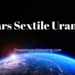 Mars Sextile Uranus