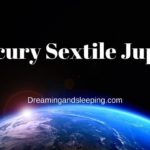 Mercury Sextile Jupiter