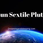 Sun Sextile Pluto