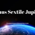 Venus Sextile Jupiter