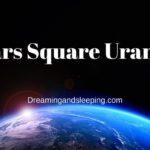 Mars Square Uranus Synastry