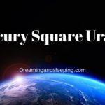 Mercury Square Uranus Synastry