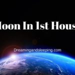 Moon In 1st House – Meaning, Synastry