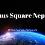 Uranus Square Neptune Synastry