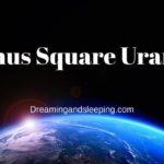 Venus Square Uranus Synastry